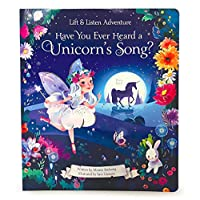 Have You Ever Heard a Unicorn Sing? (Lift & Listen Adventures)
