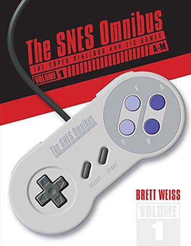 The Snes Omnibus: The Super Nintendo and Its Games, Vol. 1 (A-M)