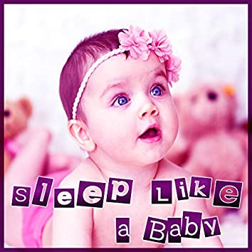 Sleep Like a Baby – Sleep All Night, Quiet Sounds for Your Baby, Lullabies for Newborns