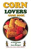 Corn Lovers Cookbook (Cooking Across America Cook Book Series)