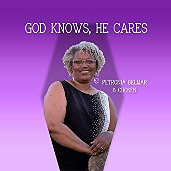 God Knows, He Cares