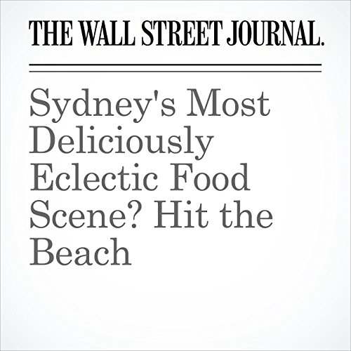 Sydney's Most Deliciously Eclectic Food Scene? Hit the Beach copertina