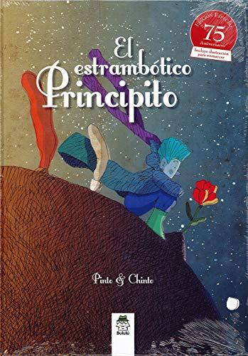 El estrambótico Principito: Edición especial 75 aniversario (Carambola)