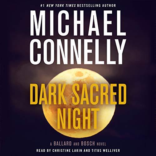 Dark Sacred Night: A Ballard and Bosch Novel: Harry Bosch, Book 21