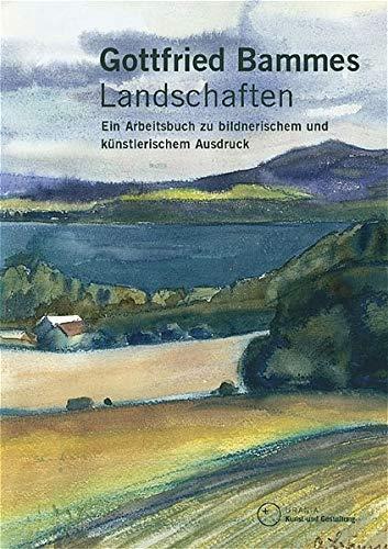 Landschaften: Ein Arbeitsbuch zu bildnerischem und künstlerischem Ausdruck