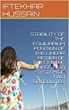 STABILITY OF THE EQUILIBRIUM POSITION OF THE LINEAR MOTION OF THE CENTRE OF MASS OF A SYSTEM OF TWO SATELLITES (English Edition)