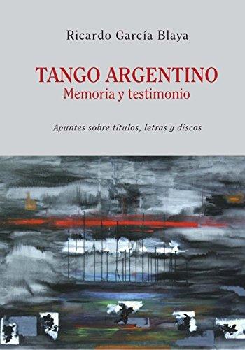 Tango Argentino. Memoria y Testimonio .: Apuntes sobre títulos, letras y discos
