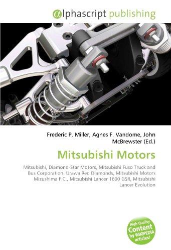 Mitsubishi Motors: Mitsubishi, Diamond-Star Motors, Mitsubishi Fuso Truck and Bus Corporation, Urawa Red Diamonds, Mitsubishi Motors Mizushima F.C., ... Lancer 1600 GSR, Mitsubishi Lancer Evolution