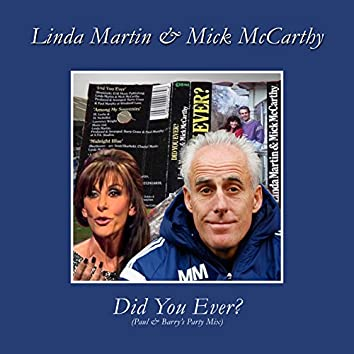 Did You Ever? (Paul & Barry's Party Mix)