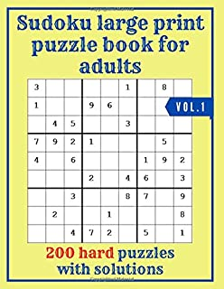 Sudoku Large Print Puzzle Book For Adults: 200 Hard Puzzle With Solutions (Vol.1)