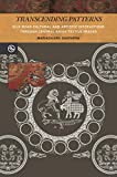 Transcending Patterns: Silk Road Cultural and Artistic Interactions through Central Asian Textile Images (Perspectives on the Global Past)