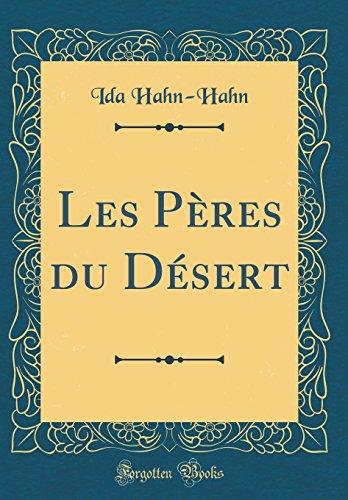 Les Pères du Désert (Classic Reprint)