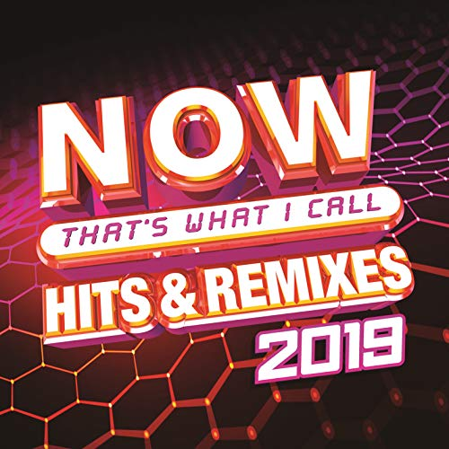 Now That's What I Call Hits & Remixes 2019