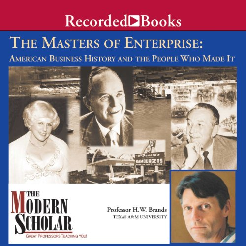 Masters of Enterprise     American Business History and the People Who Made it              Autor:                                                                                                                                 Professor H. W. Brands                               Sprecher:                                                                                                                                 Professor H. W. Brands                      Spieldauer: 8 Std. und 21 Min.     3 Bewertungen     Gesamt 3,3