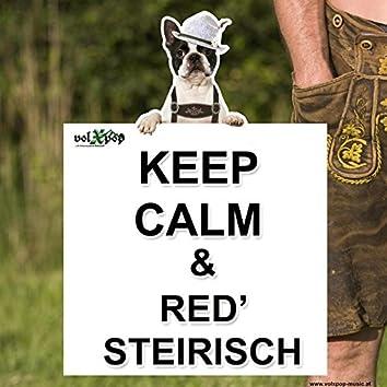 Keep calm & red' steirisch!