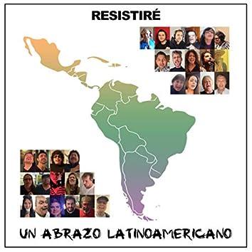 Resistiré - Un Abrazo Latinoamericano