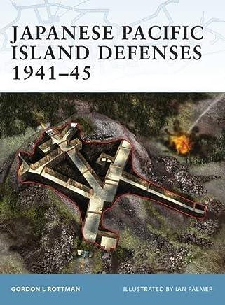 Japanese Pacific Island Defenses 1941-45 (Fortress) by Gordon L. Rottman (2003-02-19)