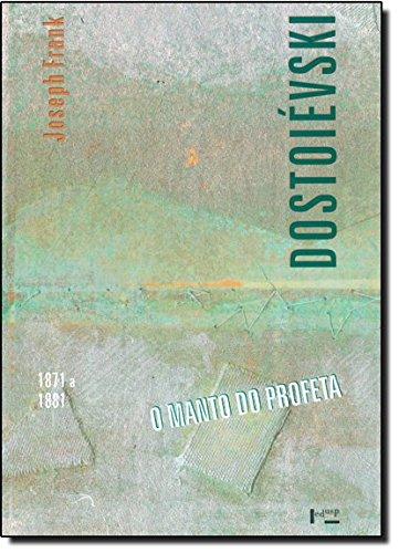 Dostoievski - o Manto do Profeta (1871-1881)