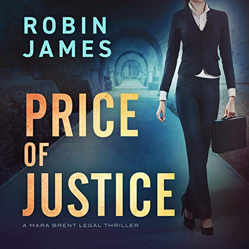 Price of Justice: A Mara Brent Legal Thriller, Book 2