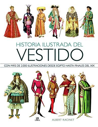 Historia Ilustrada del Vestido (Historia de la Moda)