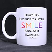 Funny Gift - Don't cry because it's over, smile because it happened Dr.Seuss Coffee Mug,Tea Cup, Ceramic Material Mugs,White 11oz