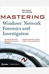 Mastering Windows Network Forensics and Investigation Paperback