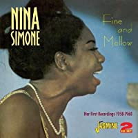 Fine And Mellow - Her First Recordings 1958-1960 by Nina Simone (2011-12-06)