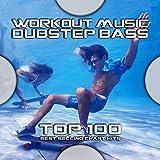 Workout Music Dubstep Bass Top 100 Best Selling Chart Hits (Workout Cardio Dubstep Bass DJ Mix)