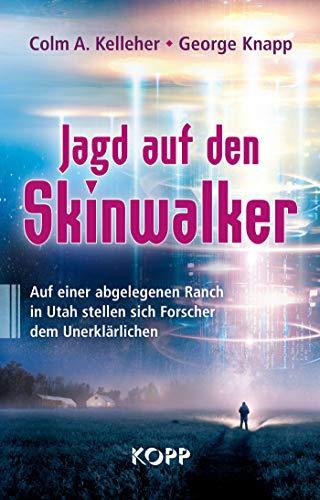 Jagd auf den Skinwalker: Auf einer abgelegenen Ranch in Utah stellen sich Forscher dem Unerklärlichen