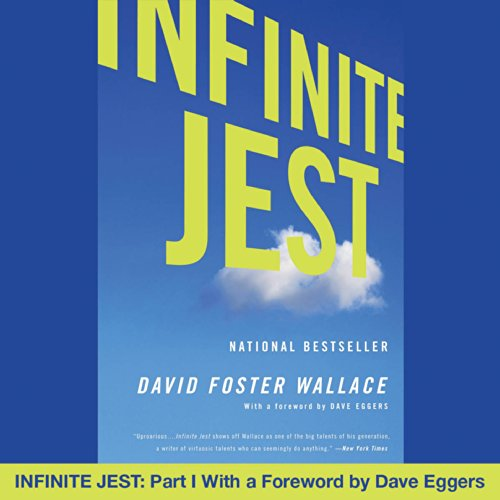 Infinite Jest: Part I With a Foreword by Dave Eggers Audiobook By David Foster Wallace cover art