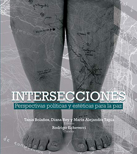 INTERSECCIONES: Perspectivas políticas y estéticas para la paz (Spanish Edition)