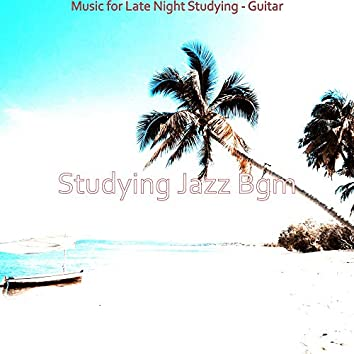 Music for Late Night Studying - Guitar