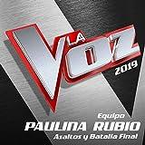 La Voz 2019 - Equipo Paulina Rubio - Asaltos Y Batalla Final (En Directo En La Voz / 2019) [Explicit]