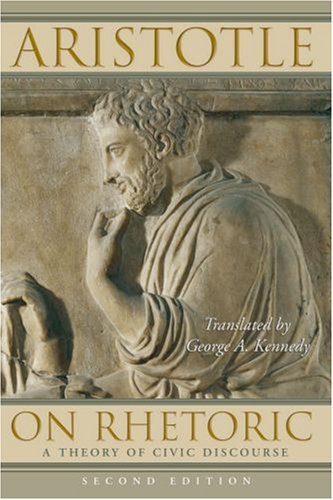 Compare Textbook Prices for On Rhetoric: A Theory of Civic Discourse 2nd Edition ISBN 9780195305098 by Aristotle,Kennedy, George A.