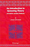 An Introduction to Queueing Theory(Special Indian Edition/ Reprint Year- 2020)