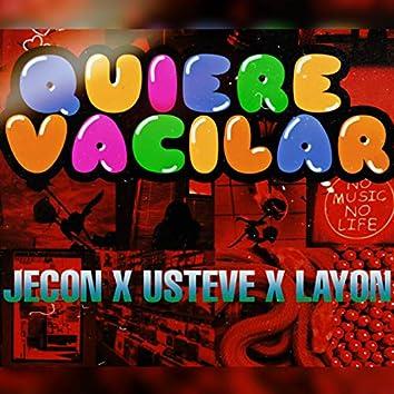 Quiere Vacilar (feat. Usteve & Layon)