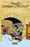 Johan y Pirluit Vol. 1: El castigo de Basenhau, el amo de Roucybeuf y el duende del bosque de las rocas. (Fuera Borda)