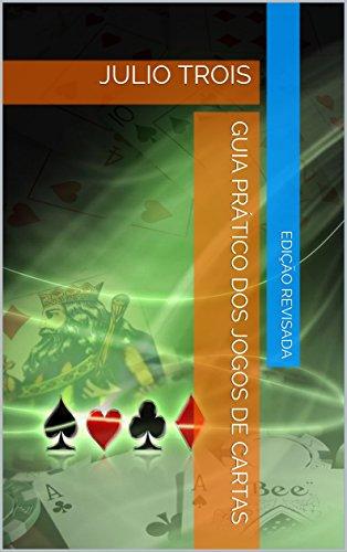 Guia Prático dos Jogos de Cartas (Portuguese Edition)