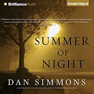 Summer of Night                   By:                                                                                                                                 Dan Simmons                               Narrated by:                                                                                                                                 Dan John Miller                      Length: 22 hrs and 2 mins     132 ratings     Overall 4.2