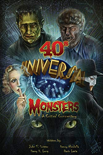 Compare Textbook Prices for Universal '40s Monsters: A Critical Commentary  ISBN 9781629336923 by Soister, John  T.