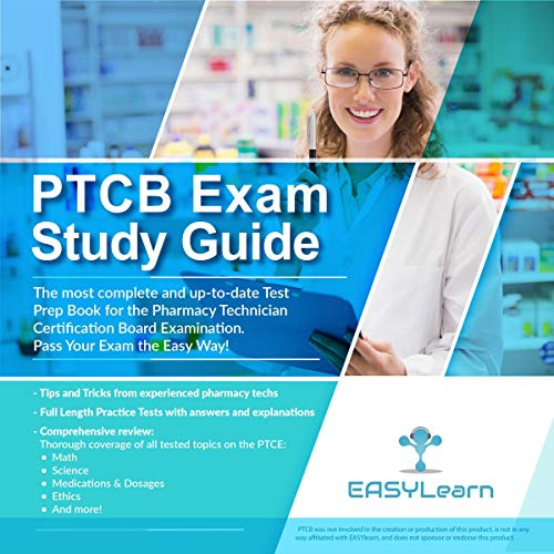 PTCB Exam Study Guide: The Most Complete and Up-to-Date Test Prep Book for the Pharmacy Technician C
