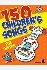 150 Children's Songs for Guitar Paperback