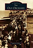 Old Orchard, The (ME) (Images of America)