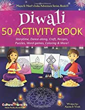 Diwali 50 Activity Book: Storytime, Dance-along, Craft, Recipes, Puzzles, Word games, Coloring & More! (Maya & Neel's India Adventure Series)