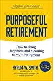 Purposeful Retirement: How to Bring Happiness...