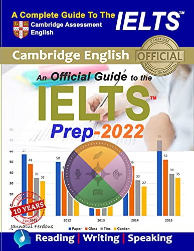 IELTS Guide for 2022: Cambridge English: A Complete Guide To IELTS Academic & General Training | IEL