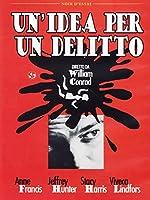 Un'Idea Per Un Delitto [Italian Edition]