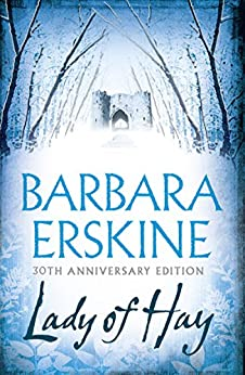 Lady of Hay: An enduring classic – gripping, atmospheric and utterly compelling by [Barbara Erskine]