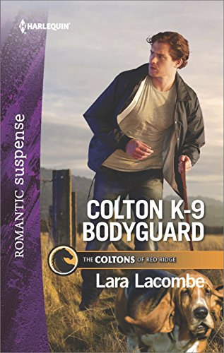 Colton K-9 Bodyguard: A Protector Hero Romance (The Coltons of Red Ridge Book 3)