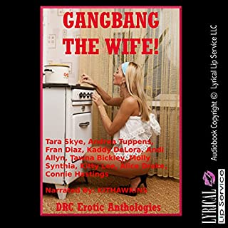 Gangbang the Wife!: Ten Explicit Rough Group Sex Hot Wife Erotica Stories cover art